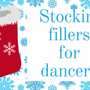 5 Stocking Fillers for Dancers!